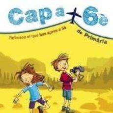 Libros: CAP A 6È DE PRIMÀRIA. Lote 211642693