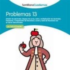 Libros: PROBLEMAS SANTILLANA CUADERNO 13. Lote 211650216