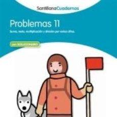 Libros: PROBLEMAS SANTILLANA CUADERNO 11. Lote 211650294