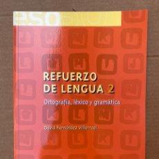 Libros: REFUERZO DE LENGUA 2. ORTOGRAFÍA, LÉXICO Y GRAMÁTICARECOMENDAR ESTE LIBRO REFUERZO DE LENGUA 2. ORTO. Lote 211650324