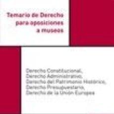 Libros: TEMARIO DE DERECHO PARA OPOSICIONES A MUSEOS. Lote 211695225