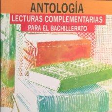 Libros: ANTOLOGÍA. LECTURAS COMPLEMENTARIAS PARA EL BACHILLERATO. ANAYA. NUEVO. Lote 213873102