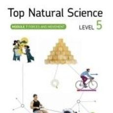 Libros: TOP NATURAL SCIENCE : LEVEL 5. MODULE: FORCES AND MOVEMENT. Lote 214093636