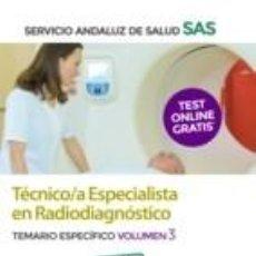 Libros: TÉCNICO/A ESPECIALISTA EN RADIODIAGNÓSTICO DEL SERVICIO ANDALUZ DE SALUD. TEMARIO ESPECÍFICO. Lote 214114543