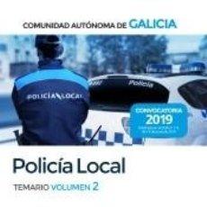 Libros: POLICÍA LOCAL DE LA COMUNIDAD AUTÓNOMA DE GALICIA. TEMARIO VOLUMEN 2. Lote 214179975