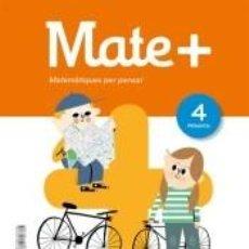 Libros: MATE+ MATEMATIQUES PER PENSAR SERIE PRACTICA 4 PRIMARIA. Lote 214263655