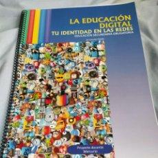 Libros: LIBRO LA EDUCACION DIGITAL, TU IDENTIDAD EN LAS REDES. Lote 214340140