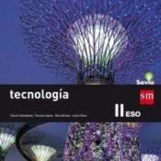 Libros: TECNOLOGÍA II 3º ESO : SAVIA. Lote 214344267