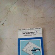 Libros: FUNCIONES 3 MATEMÁTICAS 3 BUP. Lote 214919330