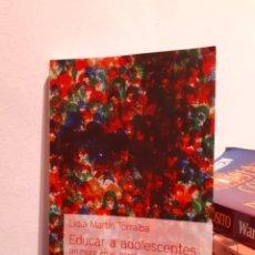 Libros: EDUCAR A ADOLESCENTES SIN MORIR EN EL INTENTO. Lote 215889462