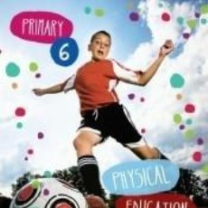 Libros: PHYSICAL EDUCATION, 6 PRIMARY. Lote 217771410
