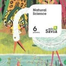 Libros: NATURAL SCIENCE. 6 PRIMARY. MÁS SAVIA. Lote 217904182