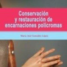 Libros: CONSERVACIÓN Y RESTAURACIÓN DE ENCARNACIONES POLÍCROMAS. Lote 217909447