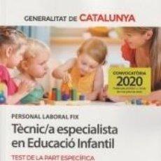 Libros: PERSONAL LABORAL FIX DE TÈCNIC/A ESPECIALISTA EN EDUCACIÓ INFANTIL DE LA GENERALITAT DE CATALUNYA.. Lote 217965268