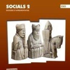 Libros: EULÀLIA FERRER 2 ESO SOCIALS. DOSSIER DAPRENENTATGE. Lote 217997987