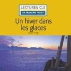 Libros: UN HIVER DANS LES GLACES - NIVEAU 1/A1 - LIVRE + AUDIO TÉLÉCHARGEABLE. Lote 218373772