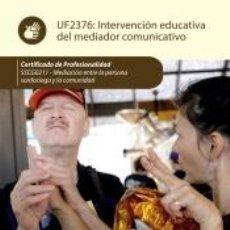 Libros: INTERVENCIÓN EDUCATIVA DEL MEDIADOR COMUNICATIVO. SSCG0211 - MEDIACIÓN ENTRE LA PERSONA SORDOCIEGA. Lote 218384221