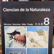 Libros: CIENCIAS DE LA NATURALEZA-E.G.B. 8-MORENO,SANCHEZ,SILLA,1979,PROFUSAMENTE ILUSTRADO. Lote 218667713