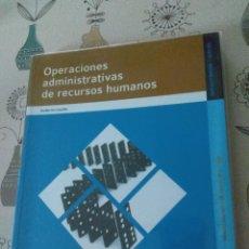 Libros: OPERACIONES ADMINISTRATIVAS DE RECURSOS HUMANOS. ADMINISTRACIÓN Y GESTIÓN. EDITEX 2012. LACALLE. Lote 219137401