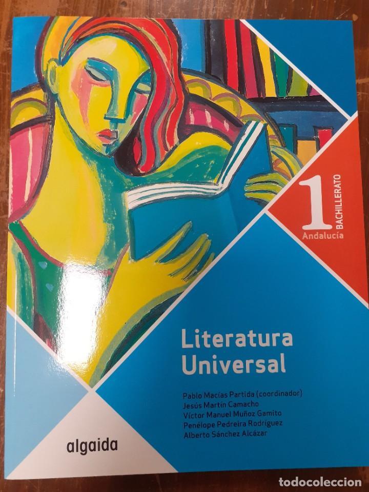 LITERATURA UNIVERSAL 1º BACHILERATO ANDALUCÍA ALGAIDA (Libros Nuevos - Libros de Texto - Bachillerato)