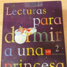 Libros: LECTURAS PARA DORMIR A UNA PRINCESA. 2º PRIMARIA. SM. Lote 220487972