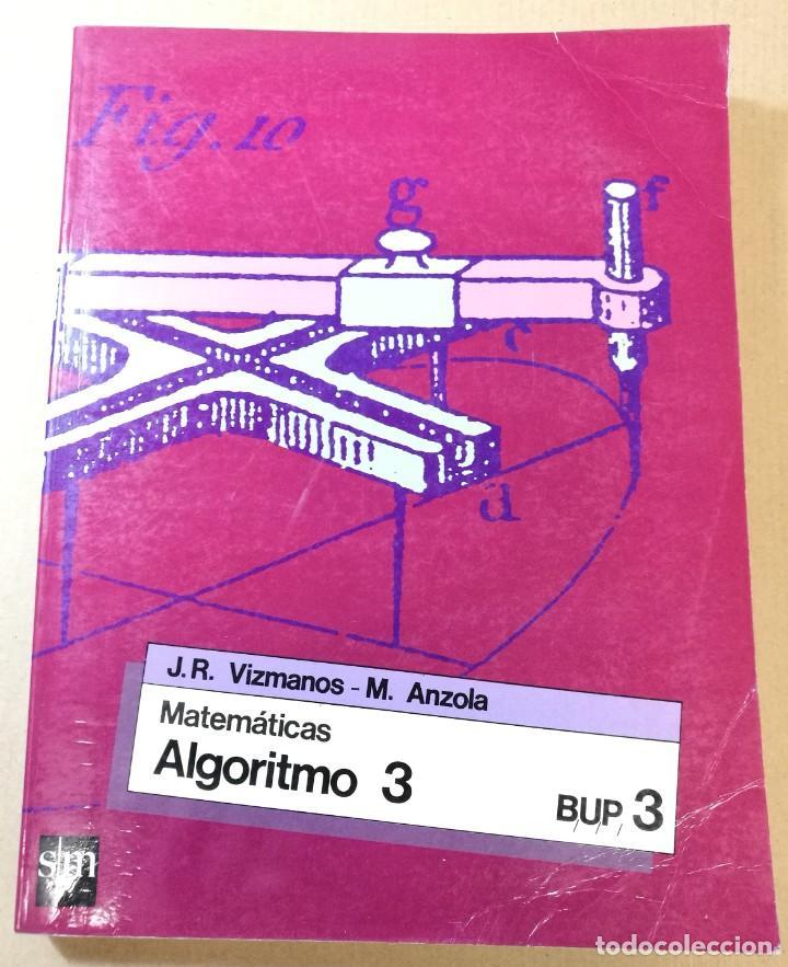 LIBRO DE MATEMÁTICAS. ALGORITMO 3. 3 BUP EDITORIAL SM (Libros Nuevos - Libros de Texto - Bachillerato)