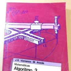 Libros: LIBRO DE MATEMÁTICAS. ALGORITMO 3. 3 BUP EDITORIAL SM. Lote 220801123