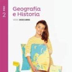 Libros: GEOGRAFIA E HISTORIA SERIE DESCUBRE 2 ESO SABER HACER. Lote 221238291