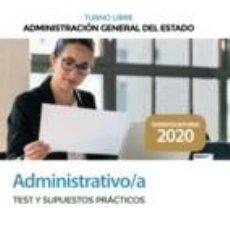 Libros: ADMINISTRATIVO DE LA ADMINISTRACIÓN GENERAL DEL ESTADO (TURNO LIBRE). TEST Y SUPUESTOS PRÁCTICOS. Lote 221263750