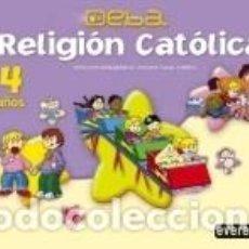 Libros: RELIGIÓN CATÓLICA. PROYECTO DEBA 4 AÑOS. Lote 221544721