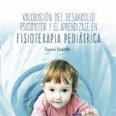Libros: VALORACION DEL DESARROLLO PSICOMOTOR Y EL APRENDIZAJE EN FISIOTERAPIA PEDIATRICA. Lote 221554171