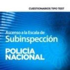 Libros: ASCENSO A LA ESCALA DE SUBINSPECCIÓN DE LA POLICÍA NACIONAL. CUESTIONARIOS TIPO TEST. Lote 221742022