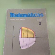 Libros: LIBRO MATEMÁTICAS 3 BUP. Lote 222055961