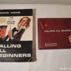 Libros: LIBRO Y CASETES ORIGINALES (4): CALLING ALL BEGINERS. CURSO DE INGLÉS. EDITORIAL ALHAMBRA, 1971.. Lote 222261165