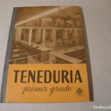 Libros: TENEDURÍA. PRIMER GRADO. POR PARTIDA DOBLE. EDITORIAL LUIS VIVES. EDICIÓN 1969.. Lote 222268523