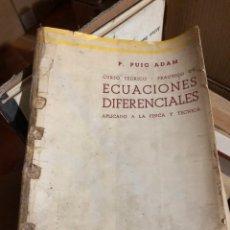 Libros: ECUACIONES DIFERENCIALES APLICADO A LA FÍSICA Y TÉCNICA. PUIG ADAM. Lote 223274088