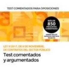 Libros: TEST COMENTADOS PARA OPOSICIONES DE LA LEY 9/2017, DE 8 DE NOVIEMBRE, DE CONTRATOS DEL SECTOR. Lote 226772410