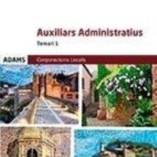Libros: TEMARI 1 AUXILIARS ADMINISTRATIUS CORPORACIONS LOCALS DE CATALUNYA. Lote 227990470