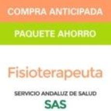Libros: PAQUETE AHORRO FISIOTERAPEUTA DEL SERVICIO ANDALUZ DE SALUD (SAS). Lote 228139785