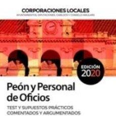 Libros: PEÓN Y PERSONAL DE OFICIOS DE CORPORACIONES LOCALES. TEST Y SUPUESTOS PRÁCTICOS COMENTADOS Y. Lote 228256185