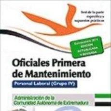 Libros: OFICIALES PRIMERA DE MANTENIMIENTO. PERSONAL LABORAL (GRUPO IV) DE LA ADMINISTRACIÓN DE LA. Lote 228256200