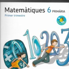 Libros: 3 LLIBRES MATEMATIQUES 6 - 1ER T, 2N T, 3ER T -- EDIT SANTILLANA (2014). Lote 228263810