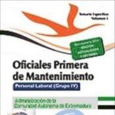 Libros: OFICIALES PRIMERA DE MANTENIMIENTO. PERSONAL LABORAL (GRUPO IV) DE LA ADMINISTRACIÓN DE LA. Lote 228293960