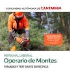 Libros: OPERARIO DE MONTES. PERSONAL LABORAL DE LA COMUNIDAD AUTÓNOMA DE CANTABRIA. TEMARIO Y TEST PARTE. Lote 228395695