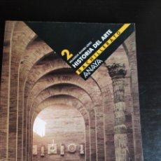 Libros: HISTORIA DEL ARTE BACHILLERATO ANAYA. Lote 230329980