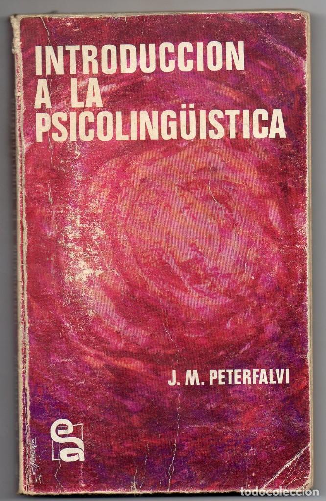 LIBRO INTRODUCCION A LA PSICO LINGÚISTICA J-M- PETERFALVI (Libros Nuevos - Libros de Texto - ESA)