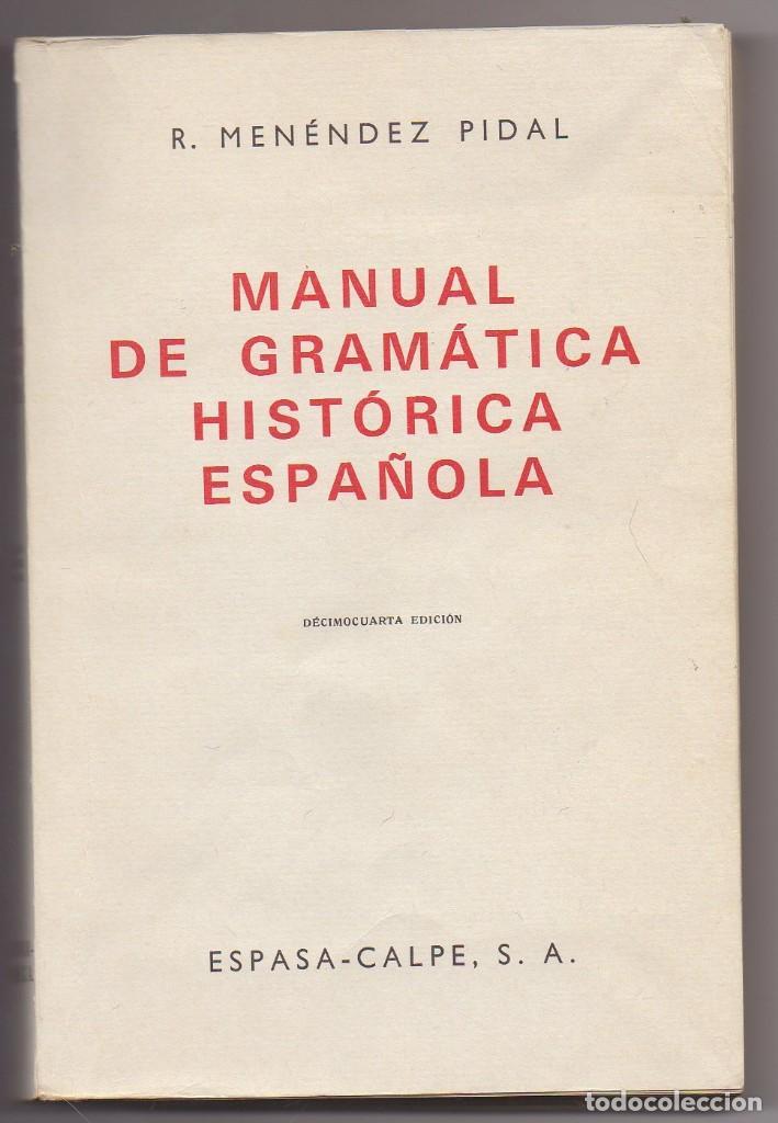 LIBRO GRAMATICA HISTORICA ESPAÑOLA DE MENENDEZ PIDAL (Libros Nuevos - Libros de Texto - Ciclos Formativos - Grado Superior)