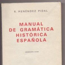 Libros: LIBRO GRAMATICA HISTORICA ESPAÑOLA DE MENENDEZ PIDAL. Lote 233719055