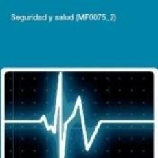 Libros: SEGURIDAD Y SALUD CERTIFICADOS DE PROFESIONALIDAD. GESTIÓN DE RESIDUOS URBANOS E INDUSTRIALES. Lote 235695380
