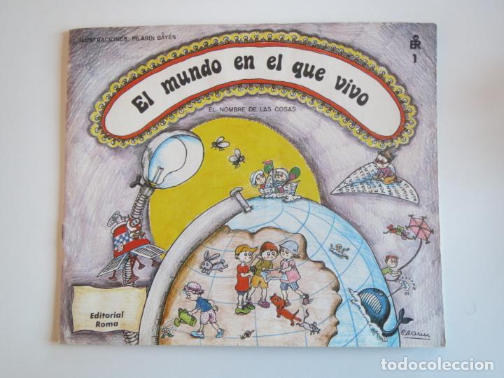 EL MUNDO EN EL QUE VIVO EDITORIAL ROMA PILARIN BAYES 1984 TAPA BLANDA BUEN ESTADO (Libros Nuevos - Libros de Texto - Infantil y Primaria)